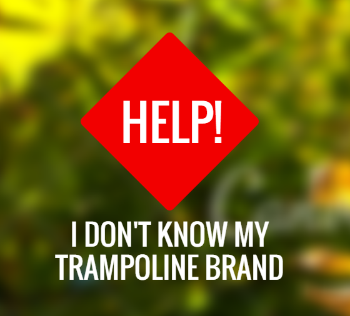 Help, I don't know my trampoline brand and need to find accessories and replacement parts